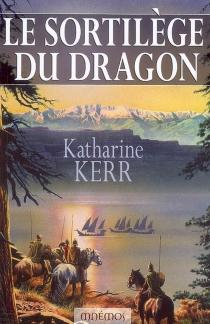 Le sortilège du dragon - KatharineKerr