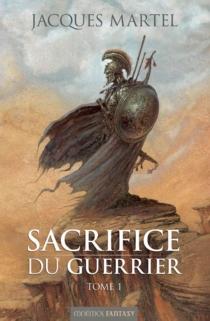 Sacrifice du guerrier - JacquesMartel