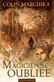 La magicienne oubliée : la reine de Vendôme, intégrale - ColinMarchika
