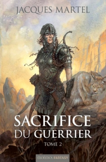 Sacrifice du guerrier - Jacques Martel