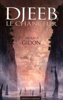 Djeeb le chanceur - Laurent Gidon