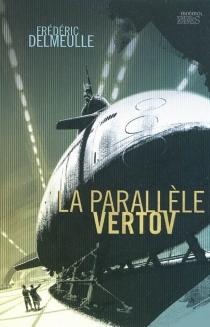 La parallèle Vertov - FrédéricDelmeulle