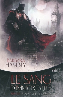 Le sang d'immortalité  Suivi de Voyage avec les morts - BarbaraHambly