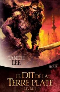 Le dit de la Terre plate | Volume 2 - TanithLee