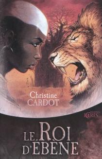 Le roi d'ébène - ChristineCardot