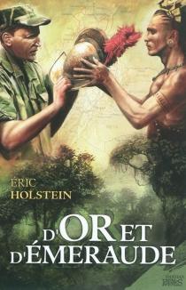 D'or et d'émeraude - EricHolstein