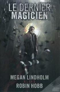 Le dernier magicien - MeganLindholm