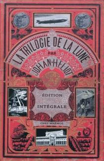 La trilogie de la Lune : édition intégrale - JohanHeliot