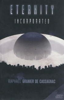 Eternity incorporated - RaphaëlGranier de Cassagnac