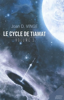 Le cycle de Tiamat | Volume 1 - Joan D. Vinge