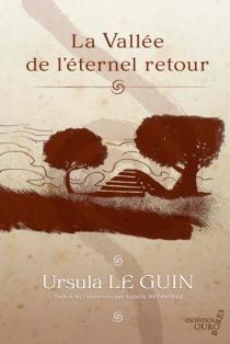 La vallée de l'éternel retour - Ursula KroeberLe Guin