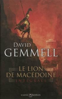 Le lion de Macédoine : intégrale - DavidGemmell