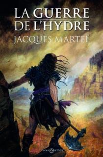 La guerre de l'Hydre - JacquesMartel