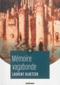 Mémoire vagabonde : les voyages de Jaël - LaurentKloetzer