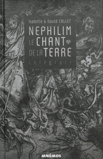 Nephilim : le chant de la terre : intégrale - DavidCollet