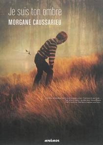 Je suis ton ombre - MorganeCaussarieu