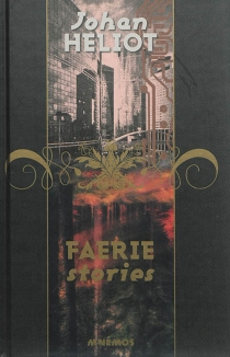 Faerie stories - Johan Heliot