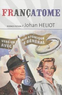 Françatome : aujourd'hui l'atome, demain l'espace - JohanHeliot