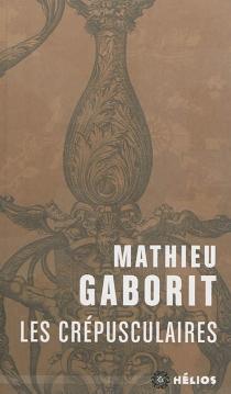 Les crépusculaires - MathieuGaborit