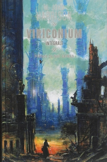 Viriconium : intégrale, n° 1 - JohnHarrison