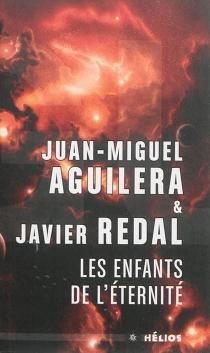 Les enfants de l'éternité - Juan MiguelAguilera