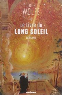 Le livre du long soleil : intégrale - GeneWolfe