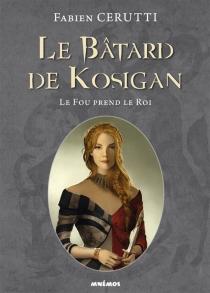 Le bâtard de Kosigan - FabienCerutti