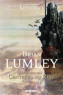 Légendes des contrées du rêve : intégrale - BrianLumley