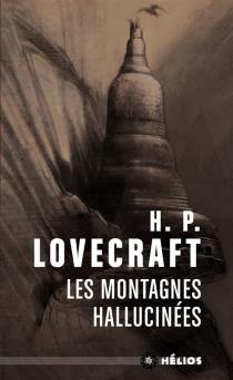 Les montagnes hallucinées : et autres récits d'exploration - Howard PhillipsLovecraft