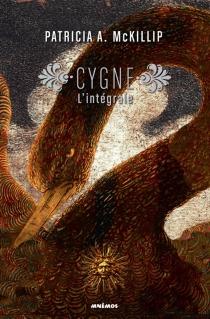 Cygne : l'intégrale - Patricia A.McKillip