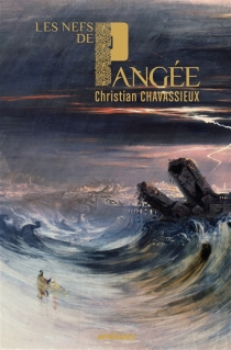 Les nefs de Pangée - ChristianChavassieux