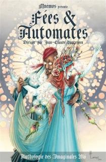 Fées et automates : anthologie des Imaginales 2016 -