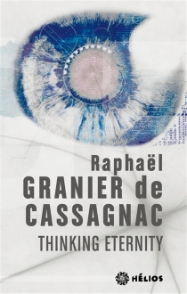 Thinking eternity - RaphaëlGranier de Cassagnac