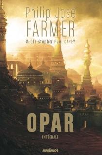 Opar : intégrale - Christopher PaulCarey