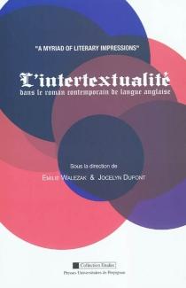 L'intertextualité dans le roman anglophone contemporain : a myriad of literary impressions -