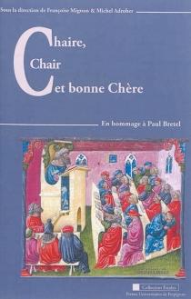 Chaire, chair et bonne chère : en hommage à Paul Bretel -
