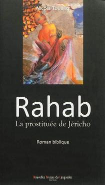 Rahab, la prostituée de Jéricho : d'après le Livre de Josué : roman biblique - NicoleToubert