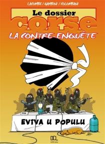 Le dossier corse : la contre-enquête - Jean-MarieColombani