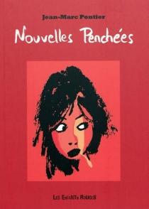 Nouvelles penchées - Jean-MarcPontier