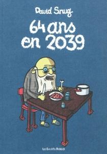 64 ans en 2039 - DavidSnug