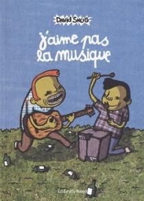 J'aime pas la musique - DavidSnug