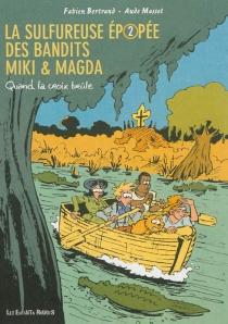 La sulfureuse épopée des bandits Miki et Magda - FabienBertrand