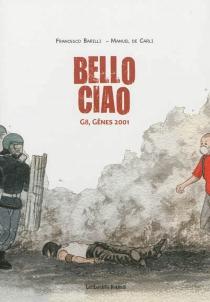 Bello ciao : G8, Gênes 2001 - FrancescoBarilli