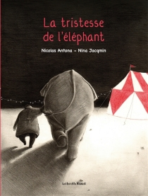 La tristesse de l'éléphant - NicolasAntona