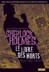Le livre des morts : une aventure de Sherlock Holmes - David StuartDavies