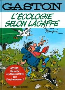 Gaston : l'écologie selon Lagaffe - AndréFranquin