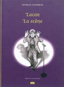 Lacan, la scène - PatrickChambon