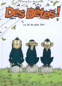 Des bêtes ! - FrançoisRoussel