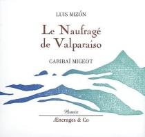 Le naufragé de Valparaiso - LuisMizón