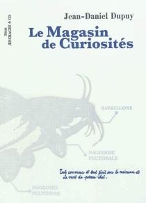 Le magasin de curiosités - Jean-DanielDupuy